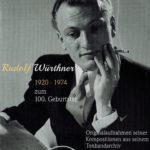 Rudolf Würthner zum 100. Geburtstag – Originalaufnahmen seiner Kompositionen aus seinem Tonarchiv –  eine neue Doppel-CD